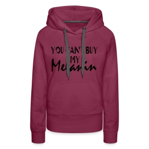 Melanin not for sell - Women's Premium Hoodie