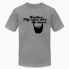 Ladies, My eyes are up here T-Shirts