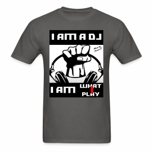 I AM WHAT I PLAY - Men's T-Shirt