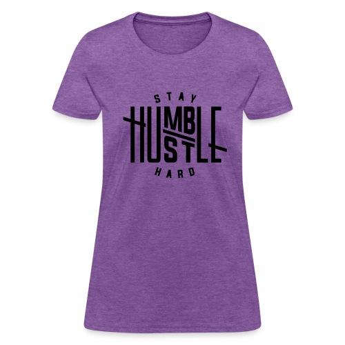 Stay Humble Hustle Hard T-Shirt - Women's T-Shirt