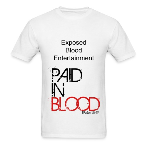 Exposed Blood T-Shirt Paid In Blood - Men's T-Shirt