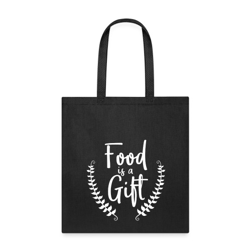 Food is a Gift - bag - Tote Bag
