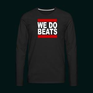 WeDoBeats Men's Premium Long Sleeve Tee - Men's Premium Long Sleeve T-Shirt