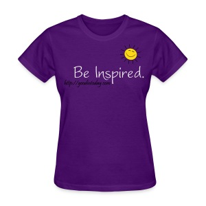 Be Inspired. - Women's T-Shirt