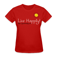 T-Shirts ~ Women's T-Shirt ~ Live Happily!