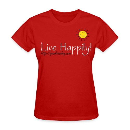 Live Happily! - Women's T-Shirt