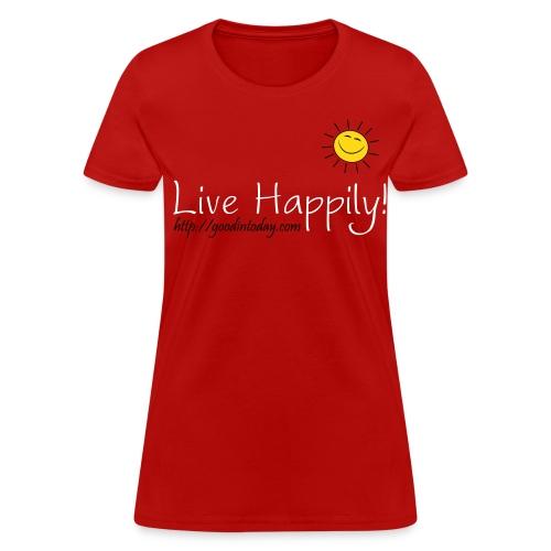 Live Happily! - Women's T-Shirt