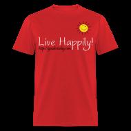 T-Shirts ~ Men's T-Shirt ~ Live Happily!