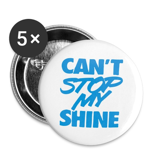 Cant Stop My Shine - Small Buttons