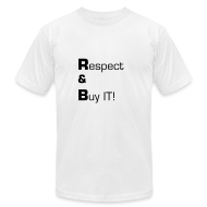 T-Shirts ~ Men's T-Shirt by American Apparel ~ Respect and Buy R&B