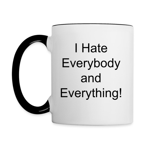 I Hate Everybody and Everything Mug - Contrast Coffee Mug