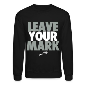 Leave Your Mark - Crewneck Sweatshirt