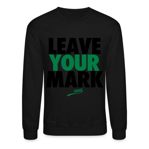 Leave Your Mark - Crewneck Sweatshirt
