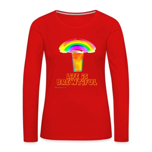 Life Is Brewtiful Women's Premium Long Sleeve T-Shirt - Women's Premium Long Sleeve T-Shirt