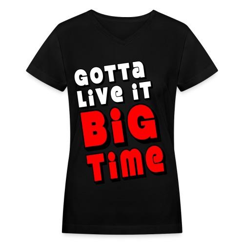 bIG tiME rUSH Tee - Women's V-Neck T-Shirt