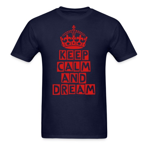 mens ''keep calm and dream'' shirt - Men's T-Shirt