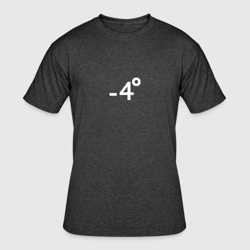 -4 Degrees - Men's 50/50 T-Shirt