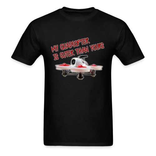 FPV - My Quadcopter Is Cuter Than Yours - Men's T-Shirt