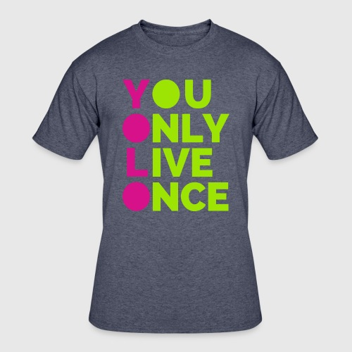 Men's 50/50 T-Shirt - You Only Live Once