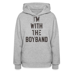 I'm with the Boyband Hoodie - Women's Hoodie