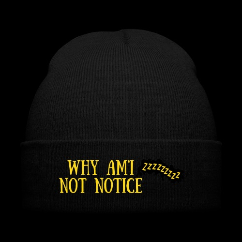 Why Am'I Not Notice Hat ! - Knit Cap with Cuff Print