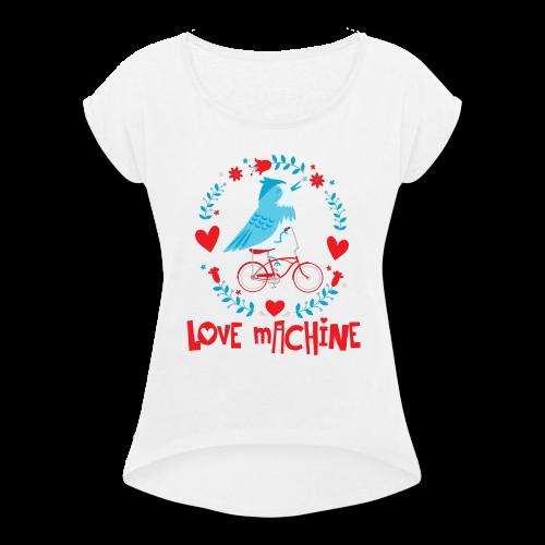 Love Machine Bird Riding Bicycle - Women's Roll Cuff T-Shirt
