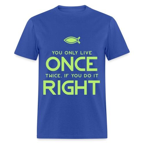 You live twice - Men's T-Shirt