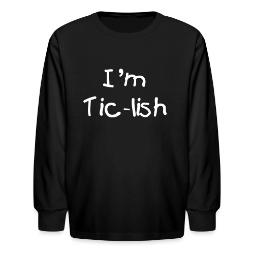 I'm Tic-lish Kid's Long Sleeve (White Text) - Kids' Long Sleeve T-Shirt