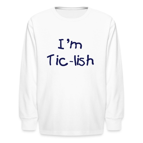 I'm Tic-lish Kid's Long Sleeve (Navy Text) - Kids' Long Sleeve T-Shirt