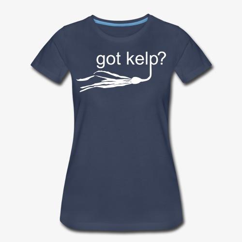 Got Kelp - Women's Premium T-Shirt