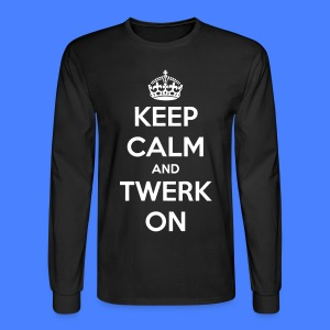 Keep Calm And Twerk On Long Sleeve Shirts - Men's Long Sleeve T-Shirt