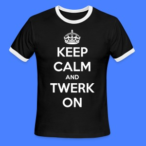 Keep Calm And Twerk On T-Shirts - Men's Ringer T-Shirt