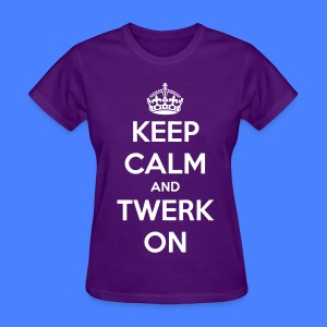 Keep Calm And Twerk On Women's T-Shirts - Women's T-Shirt