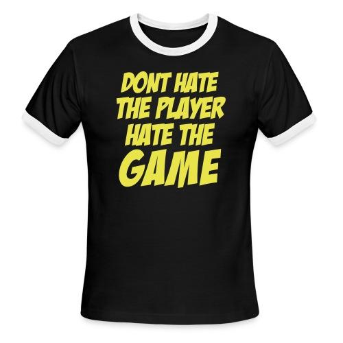 hate the game - Men's Ringer T-Shirt