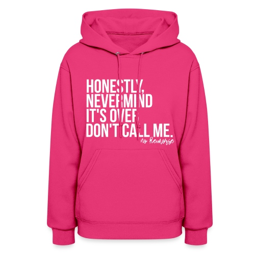 Honestneverovecalling - Women's Hoodie