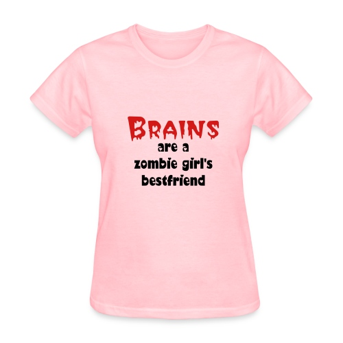 Brains a zombie girl's bestfriend Tee - Women's T-Shirt