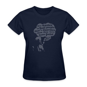 It's Easier to Fool - Mark Twain - Women's T-Shirt