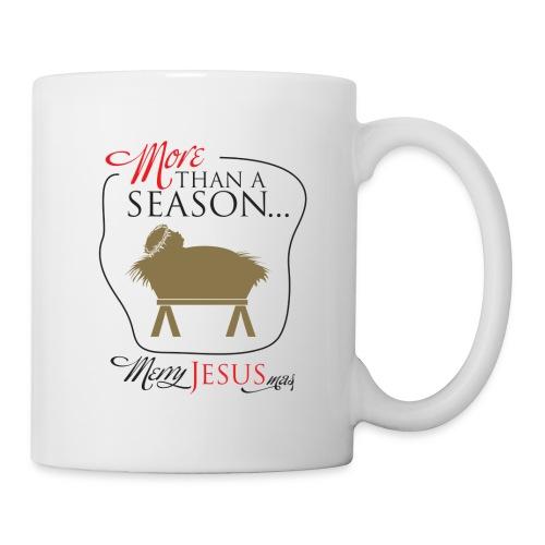 More Than A Season! - Coffee/Tea Mug