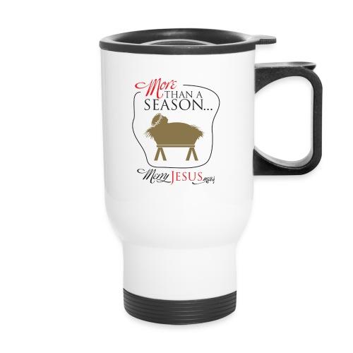 More Than A Season! - Travel Mug