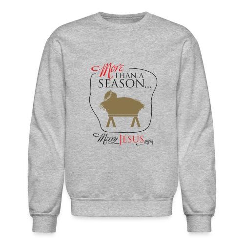 More Than A Season! - Crewneck Sweatshirt