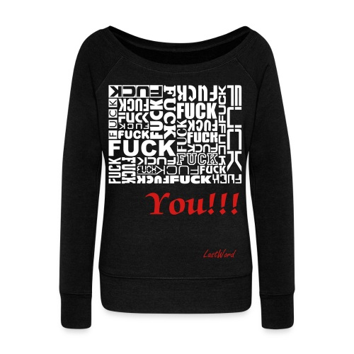 Fuck... You!!! - Women's Wideneck Sweatshirt