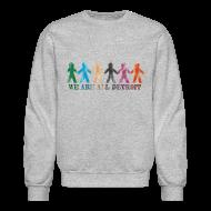 Long Sleeve Shirts ~ Crewneck Sweatshirt ~ We are all Detroit