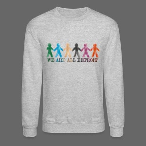 We are all Detroit - Crewneck Sweatshirt