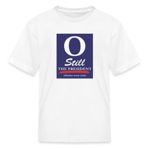 O Still the President Kid's Tee - Kids' T-Shirt