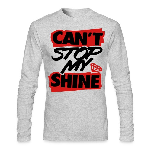Can't Stop My Shine - stayflyclothing.com - Men's Long Sleeve T-Shirt by Next Level