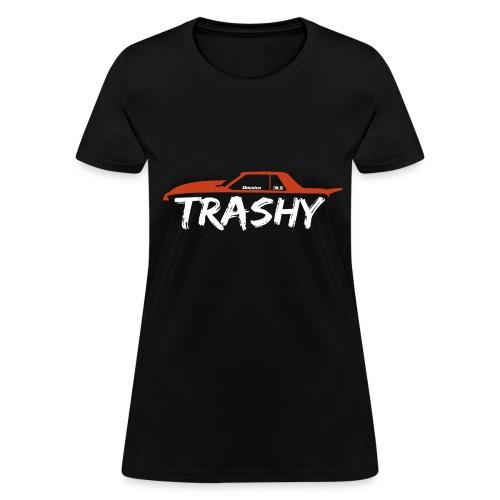 Trashy Shirt - Ladies - Women's T-Shirt