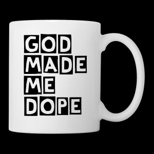 God Made Me Dope Mug - Coffee/Tea Mug