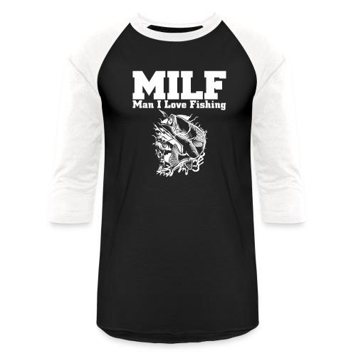 Man I Love Fishing  - Baseball T-Shirt
