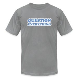 Question Everything - Men's T-Shirt by American Apparel