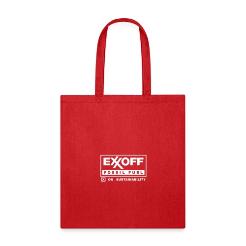 * EXXOFF fossil fuel [ X ] on Sustainability *  - Tote Bag